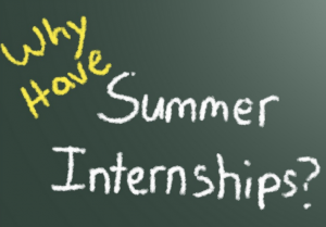 Use Your Summers Wisely- 6 Reasons Everyone Should Do An Internship